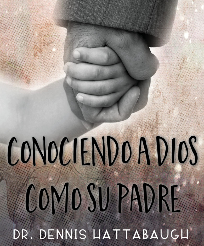 conociendo a dios como su padre, book, dr hattabaugh author