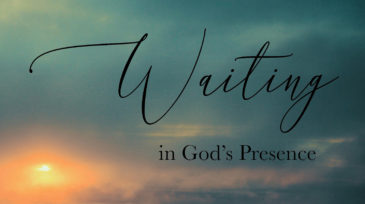 WAITING IN GOD'S PRESENCE
